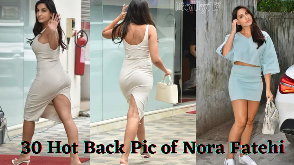 Nora Fatehi Drops Sizzling Back Pictures 2021